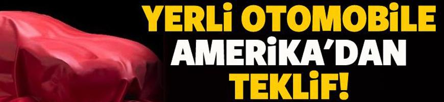 Türkiye'nin Otomobiline Amerika'dan teklif var