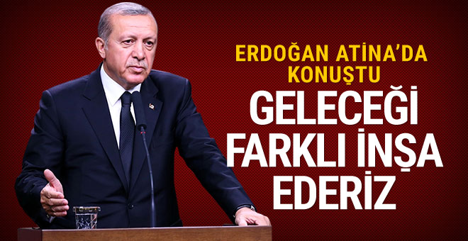 Erdoğan: Türk ve Yunan yatırımcılar el ele vermeli