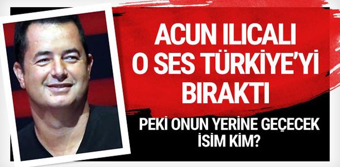 Acun Ilıcalı O Ses Türkiye'yi bıraktı bakın yerine kim geldi