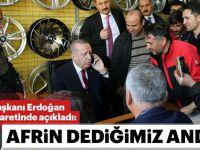 Cumhurbaşkanı Erdoğan'dan son dakika Afrin açıklaması