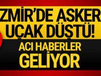 İzmir'de askeri uçak düştü! Şehitlerimiz var