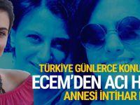 Türkiye günlerce onu konuştu Ecem'den kötü haber geldi!