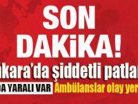 Ankara'da şiddetli patlama! Yaralılar var
