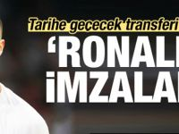 Tarihi transfer! 'Ronaldo imzaladı'