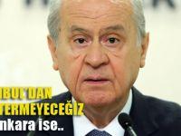 İstanbul'da aday göstermiyoruz!