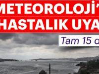 Meteorolojiden uyarı; 15 derece birden..