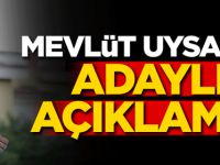 Mevlüt Uysal'dan adaylık açıklaması