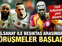 G.Saray ile Beşiktaş arasında görüşmeler başladı!