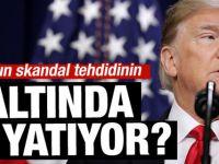 Trump'ın skandal tehdidinin altında ne yatıyor?