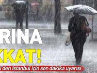Meteoroloji'den İstanbul için son dakika uyarısı! Yarına dikkat!