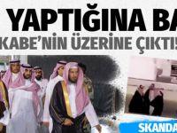 Veliaht Prensi Selman Kabe'nin üzerine çıktı!