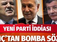 Bülent Arınç'tan yeni parti iddialarıyla ilgili olay sözler