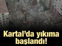 Kartal'da binaların yıkımına başlandı
