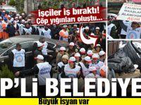CHP Belediyesi'nde isyan! Çöp dağları oluştu....