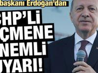Cumhurbaşkanı Erdoğan CHP'li seçmeni uyardı