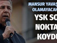 Yüksek Seçim Kurulu'ndan son dakika Mansur Yavaş kararı!