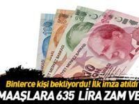 Maaşlara 635 lira zam!