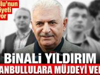 Binali Yıldırım'dan İstanbullu'ya büyük müjde
