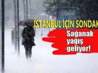 İstanbul için son dakika sağanak yağış uyarısı!