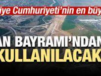 Türkiye'nin en büyük projesinde bayram piyangosu