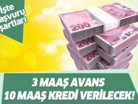 3 maaş avans, 10 maaş kredi başvuru şartları nelerdir?