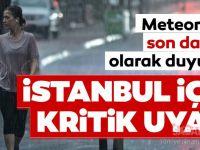 Meteoroloji'den İstanbul için peş peşe uyarı