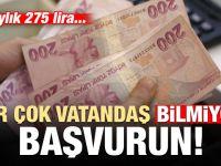 Birçok vatandaş bilmiyor! Başvurun: Aylık 275 lira...