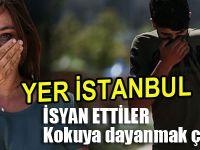 İstanbul'da vatandaşın koku isyanı!
