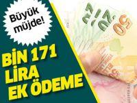 Büyük müjde.. 1171 lira ek ödeme..