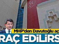 MHP'den Ahmet Davutoğlu açıklaması: İhraç edilirse...
