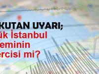 Büyük İstanbul depreminin habercisi mi?