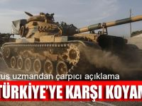 Rus uzmandann çarpıcı açıklama: Türkiye'ye karşı koyamaz