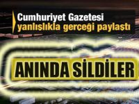 Cumhuriyet Gazetesi yanlışlıkla gerçeği yazdı fark edince de anında sildiler