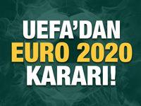 UEFA'dan EURO 2020 kararı!