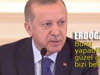 Erdoğan: Bunu yapabilirsek güzel günler bizi bekliyor