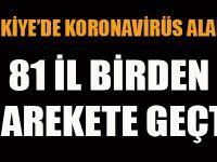 Türkiye'de son dakika koronavirüs alarmı! 81 il harekete geçti