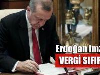 Erdoğan imzayı attı.. Vergi sıfırlandı!