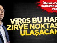 """""""Virüs, bu hafta zirve noktasına ulaşacak"""""""