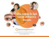 Göz Sağlığı İle İlgili Merak Ettikleriniz 'Gözümüz Sağlıkta' Platformunda