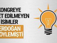 AK Parti kongresine davet edilmeyen isimler Erdoğan söylemişti!