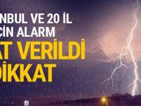 İstanbul ve 20 ili vuracak dikkat!