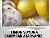 Limon suyuna sarımsak atarsanız....