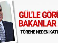Abdullah Gül'ü ikna etmeye çalışan bakanlar kim?