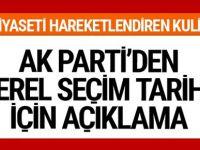 Erkene mi alınıyor? AK Parti'den yerel seçim tarihi açıklaması