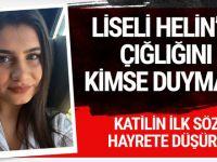 Helin öldürülmeden önce bu mesajı paylaşmış! Katili Mustafa Yetgin tutuklandı