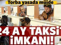 Torba yasa ile 24 ay taksit imkanı geliyor!