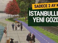 Sadece 2 ay kaldı İstanbullular oraya akın edecek
