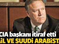 CIA başkanı itiraf etti! İsrail ve Suudi Arabistan…