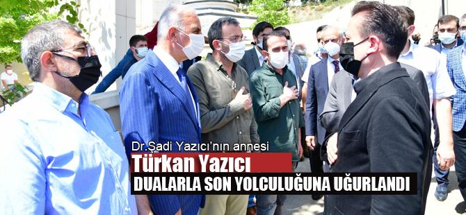 Türkan Yazıcı'yı binler uğurladı