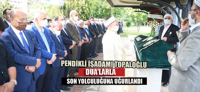 Abdülbaki Topaloğlu Dua'larla son yolculuğuna uğurlandı